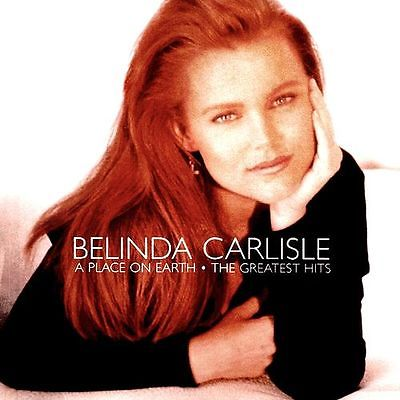 """""""A Place on Earth: The Greatest Hits"""" is the second greatest hits album released by Belinda Carlisle"""