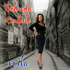 "Belinda Carlisle releases her seventh solo album, ""Voila"", which was an entirely French album"